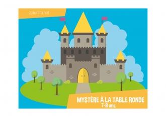 Mystère à la Table Ronde - 7-8 ans
